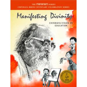 MANIFESTING DIVINITY - CHINMAYA VISION ON EDUCATION