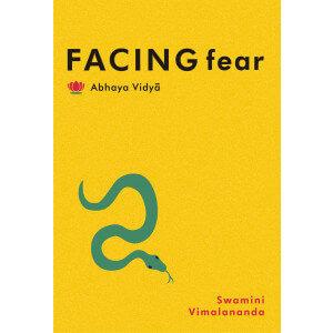 FACING FEAR [ABHAYA VIDYA]